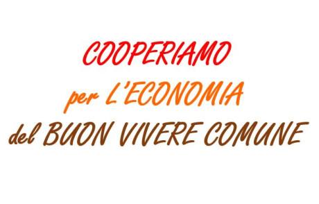 """""""Cooperiamo per l'Economia del Buon Vivere Comune"""" – SEMINARIO DI AVVIO   2 dicembre 2016 dalle ore 10.45 alle ore 16.00"""
