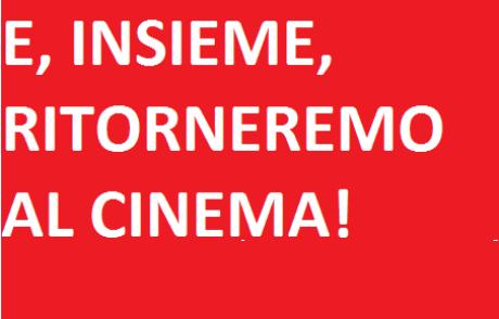 E, INSIEME, RITORNEREMO AL CINEMA!  Testo a cura di Loredana Aldegheri e Maria Teresa Giacomazzi