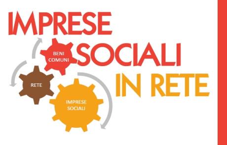 Imprese Sociali in Rete Beni Comuni per le realtà locali ed oltre