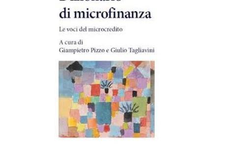 """Presentazione del """"Dizionario di Microfinanza. Le voci del Microcredito"""""""